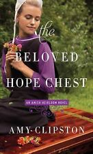 An Amish Heirloom Novel: The Beloved Hope Chest 4 by Amy Clipston (2017,...