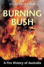 Cycle of Fire: Burning Bush : A Fire History of Australia by Stephen J. Pyne...