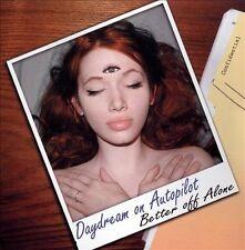 Better off Alone, Daydream on Autopilot, , Very Good