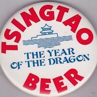 "VINTAGE 3"" PINBACK #31-141 - BEER - TSINGTAO - YEAR OF THE DRAGON"