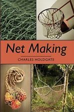 Net Making by Charles Holdgate (2013, Paperback)