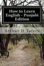 How to Learn English - Punjabi Edition : In English and Punjabi by Arthur...