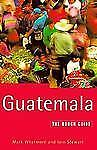 Guatemala: The Rough Guide (Rough Guides)