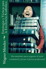 Estrategias y T�cticas para la Excelencia Acad�mica : Herramientas para...