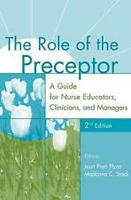 The Role of the Preceptor: A Guide for Nurse Educators, Clinicians, and Managers