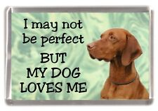 "Hungarian Vizsla Dog Fridge Magnet ""I may not be perfect BUT..."" by Starprint"
