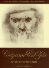 Cezanne and Zola: Art and Literature in Paris, Wayne Andersen [Hardcover]