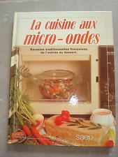 La cuisine aux Micro-Ondes recettes traditionnelles française de Monique Lansard