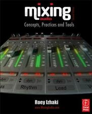 Mixing Audio : Concepts, Practices and Tools by Roey Izhaki (2011, Paperback,...