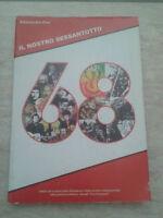 Alessandro Orsi - IL NOSTRO SESSANTOTTO - 2008 - 1° Ed. Gallo