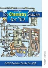 Top Chemistry Grades for You for AQA: GCSE Revision Guide for AQA,Lawrie Ryan