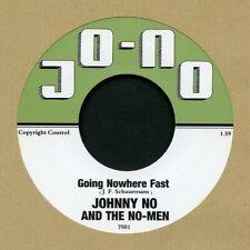 "JOHNNY NO & THE NO-MEN Going Nowhere Fast vinyl 7"" garage punk beat 200-copies"