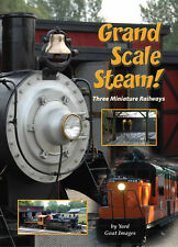Grand Scale Steam: Three Miniature Railways, a DVD by Yard Goat Images