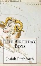 The Birthday Boys by Josiah Miles Pitchforth (2014, Paperback)
