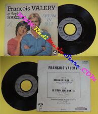 LP 45 7'' FRANCOIS VALERY SOPHIE MARCEAU Dream  in blue Le coeur no cd mc dvd