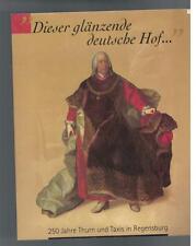 Dieser glänzende deutsche Hof... - Martin Dallmeier - 1998