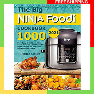The Big Ninja Foodi Cookbook: Ninja Foodi Pressure Cooker Air Fryer Recipes