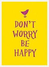 Don't Worry, Be Happy ( ESME ) par Livre relié 9781849536882 NEUF