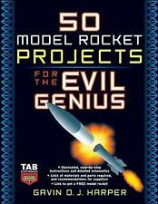 Harper, Gavin D J, 50 Model Rocket Projects for the Evil Genius, Very Good Book