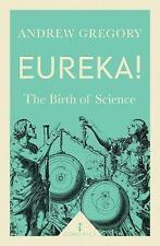 Eureka!: The Birth of Science by Andrew Gregory (Paperback, 2017)