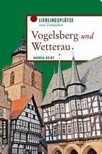 Vogelsberg und Wetterau. Lieblingsplätze zum Entdecken. Reidt, Andrea: