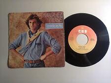 """Miguel Bosé / Credo In Te- Disco Vinile 45 giri 7"""" (Stampa Italia)1979"""