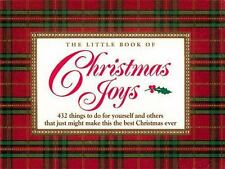 The Little Book of Christmas Joys: 432 Things to Do for Yourself and Others that