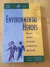 Environmental Heroes by Kevin Graham & Gary Chandler (1996 Paperback) VGC