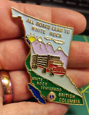 Lions club pin - All Roads Lead To White Rock Semiahmoo British Columbia Nice!