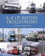 A-Z of British Trolleybuses by Stephen Lockwood (Hardback) Book