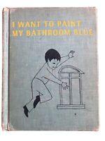 Ruth Krauss I WANT TO PAINT MY BATHROOM BLUE 1956 HC Maurice Sendak Exlib