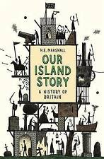 Our Island Story by H.E. Marshall (Paperback, 2007)