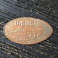 U-505 Msi Ship Chicago Smashed pressed elongated penny P2235