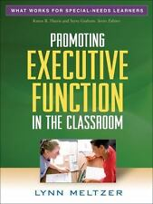 Promoting Executive Function in the Class Lynn Meltzer new