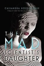 The Mad Scientist's Daughter: By Clarke, Cassandra Rose