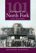 101 Glimpses of the North Fork and Islands [Vintage Images] [NY]