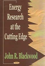 Energy Research at the Cutting Edge by John R. Blackwood (Hardback, 2002)