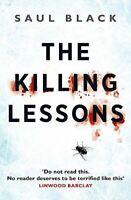 The Killing Lessons (Valerie Hart 1), Saul Black, Like New, Paperback