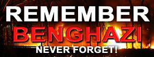 Remember Benghazi , Never Forget! -  Bumper Sticker Decal
