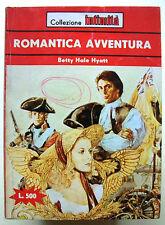 ROMANTICA AVVENTURA - B.Hale Hyatt [N.242 Collezione Intimità]