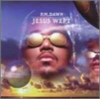 Jesus wept - Audio CD By PM Dawn - VERY GOOD