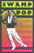 Swamp Pop: Cajun and Creole Rhythm and Blues (Paperback or Softback)