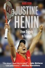 Justine Henin: From Tragedy to Triumph,Mark Ryan- 9780312536756