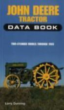 John Deere Tractor Data Book : Two-Cylinder Models Through 1960 by Lorry Dunning