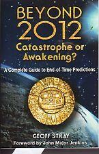 BEYOND 2012 CATASTROPHE OR AWAKENING? GUIDE STRAY NEW