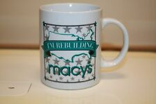 I'm Rebuilding MACY's Coffee Mug with Retail Store Mission Statement  B13