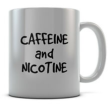 Caffeine And Nicotine Funny Slogan Mug Cup Gift Idea Present Coffee Tea