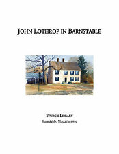 John Lothrop In Barnstable Sturgis Library 2nd edition 2011