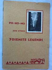 "Po-Ho-No and other YOSEMITE LEGENDS ""In the beginning of Years""Book Collectable"