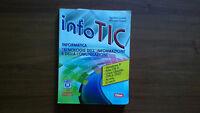 Info Tic. Informatica. Tecnologie dell'informazione e della comunicazione.